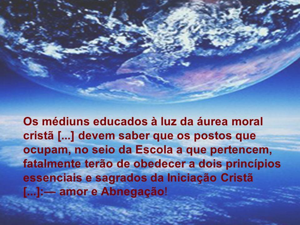 Os médiuns educados à luz da áurea moral cristã [